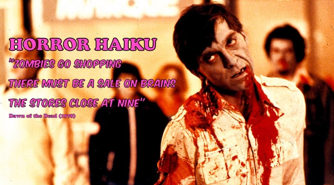Horror Haiku – Dawn of the Dead