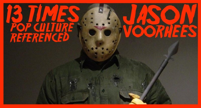 13 Times Pop Culture Referenced Jason Voorhees