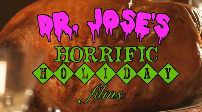 Dr. Jose's Horrific Holiday Films! (Thanksgiving Edition)
