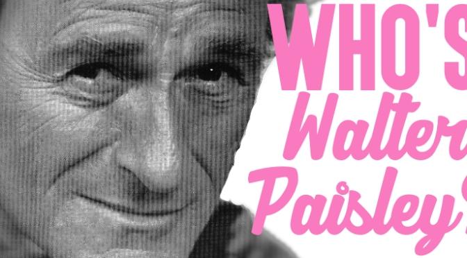 Who's Walter Paisley?