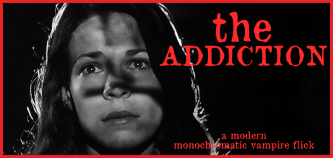 """The Addiction"""