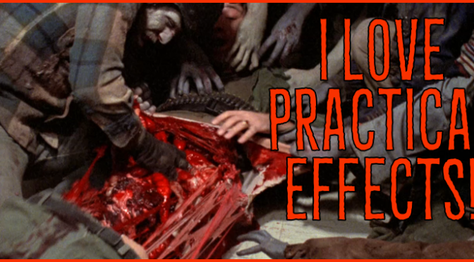 I Love Practical Effects!
