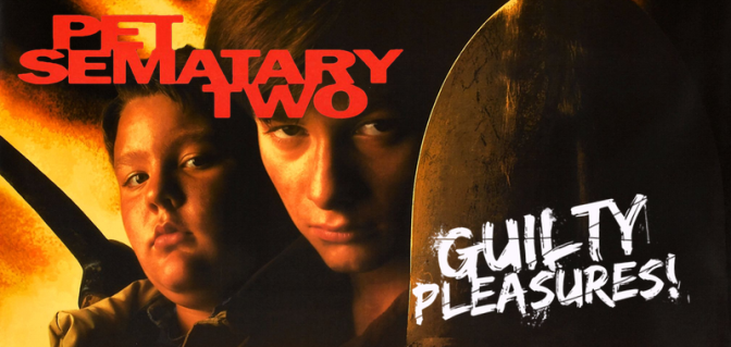 "GUILTY PLEASURES – ""Pet Sematary II"""