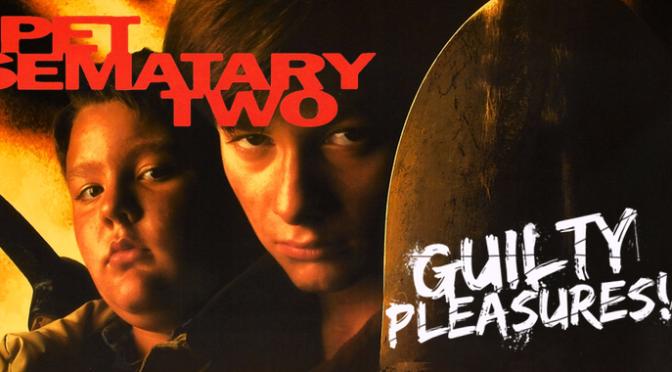 "GUILTY PLEASURES – ""Pet Sematary II"""