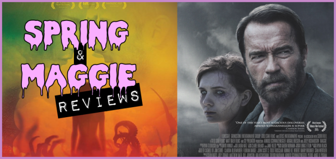 """Spring"" (2014) & ""Maggie"" (2015) REVIEWS"