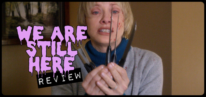 """We Are Still Here"" (2015) REVIEW"