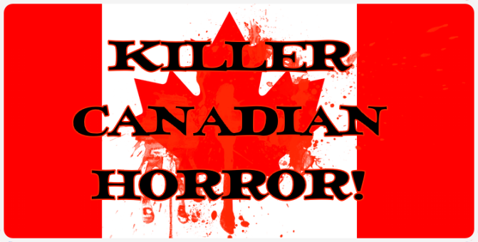Killer Canadian Horror!
