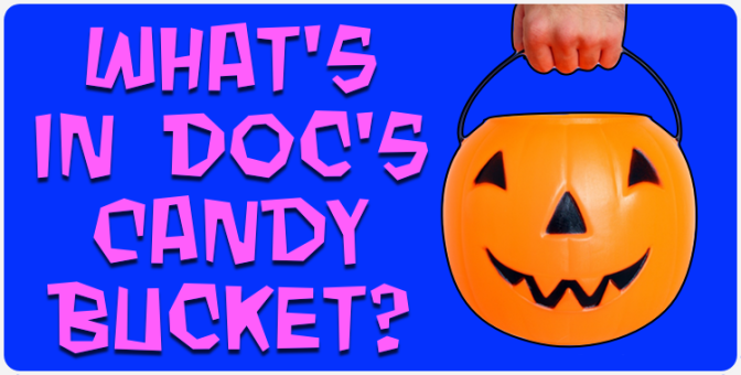 What's in Doc's Candy Bucket?