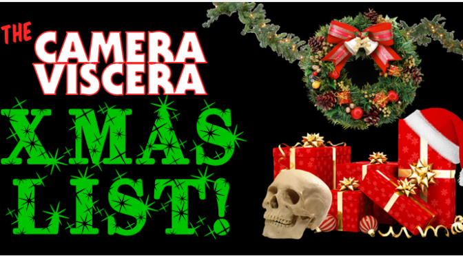 The Camera Viscera XMAS LIST!