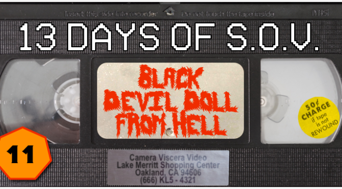 BLACK DEVIL DOLL FROM HELL – 13 Days of Shot on Video! (#11)