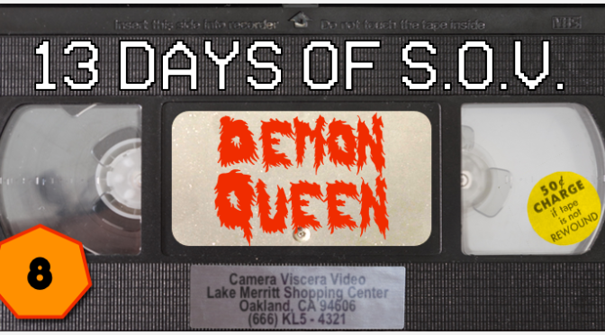DEMON QUEEN – 13 Days of Shot on Video! (#8 )