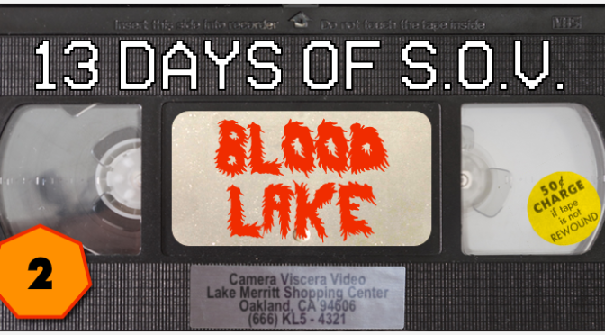 BLOOD LAKE – 13 Days of Shot on Video! (#2)