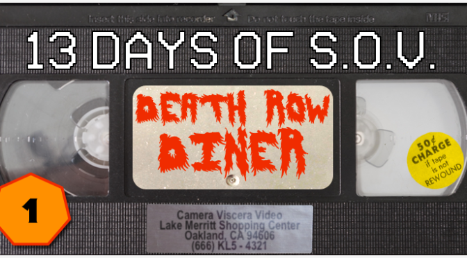 DEATH ROW DINER – 13 Days of Shot on Video! (#1)
