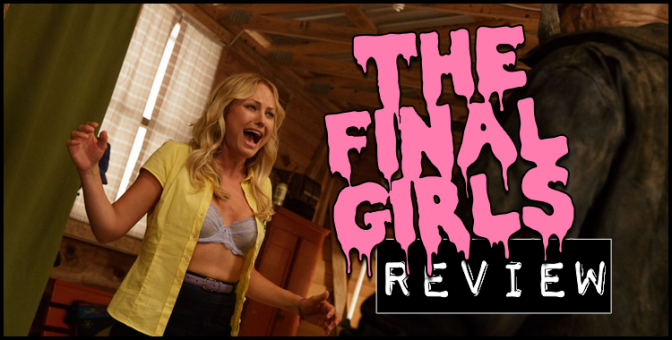 """The Final Girls"" (2015) REVIEW"