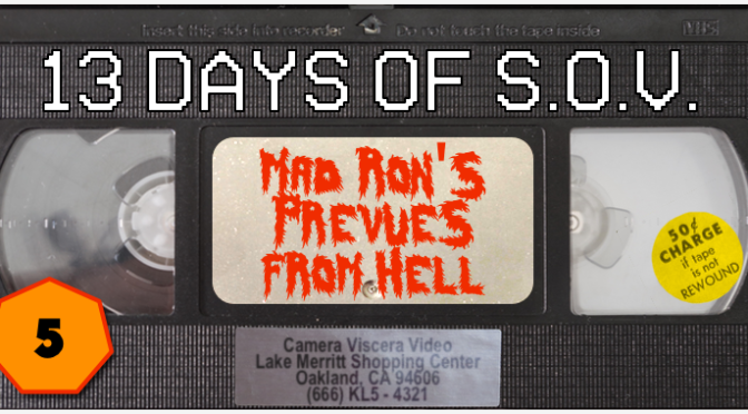 MAD RON'S PREVUES FROM HELL – 13 Days of Shot on Video! (#5)