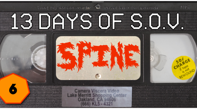 SPINE – 13 Days of Shot on Video! (#6)