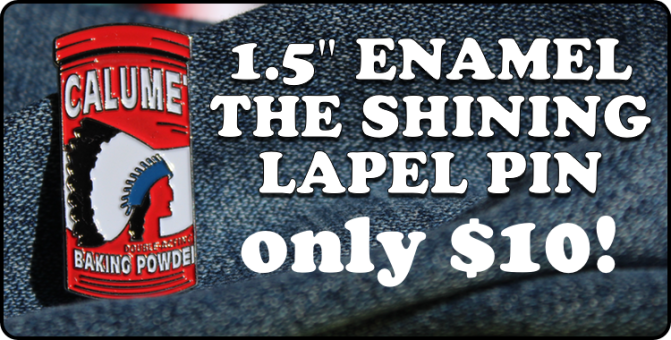 1.5″ THE SHINING enamel lapel pin!