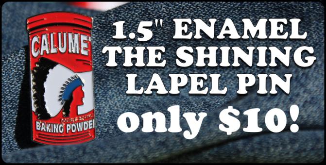 1.5″ THE SHINING enamel lapel pin!