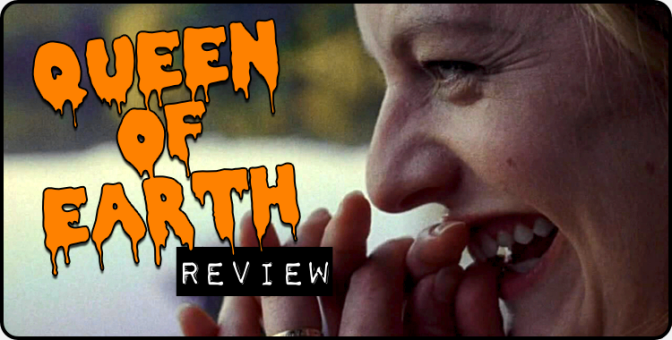 """""""Queen of Earth"""" (2015) REVIEW"""
