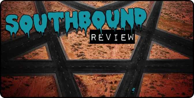 """Southbound"" (2016) REVIEW"