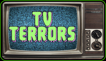 The scariest things on TV!