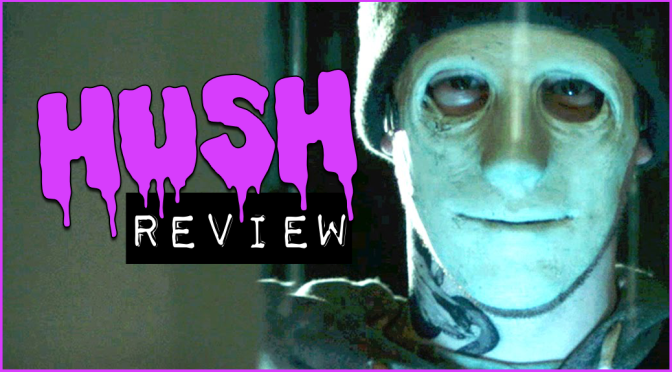 """Hush"" (2016) REVIEW"