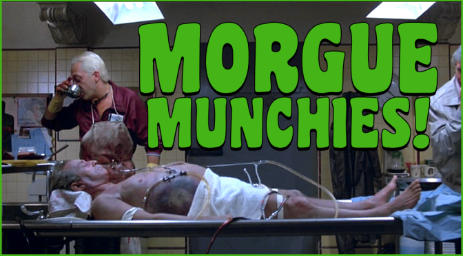 MORGUE MUNCHIES!
