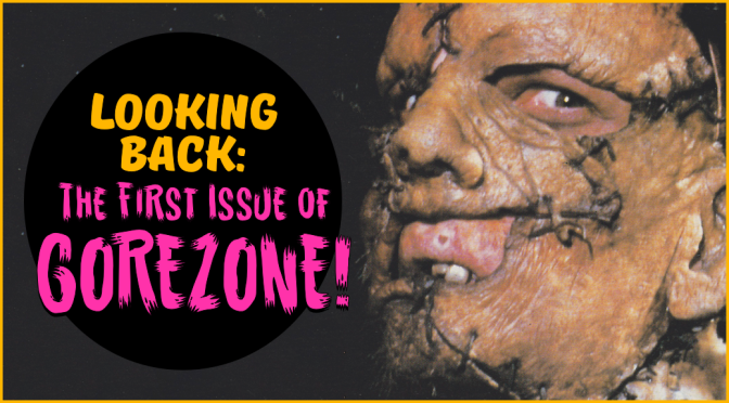 Looking Back: the First Issue of GOREZONE!