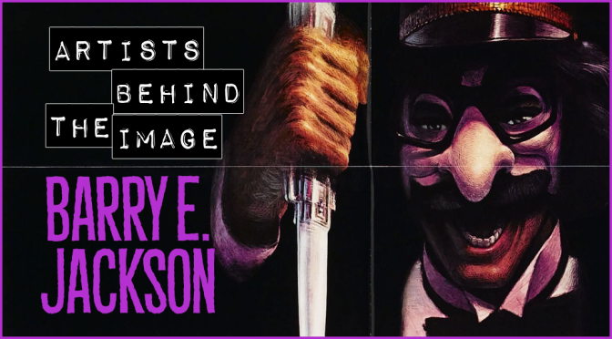 ARTISTS BEHIND THE IMAGE: Barry E. Jackson