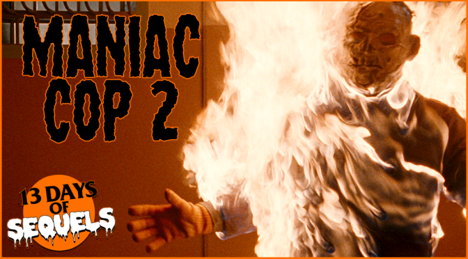 13 Days of Sequels: MANIAC COP 2