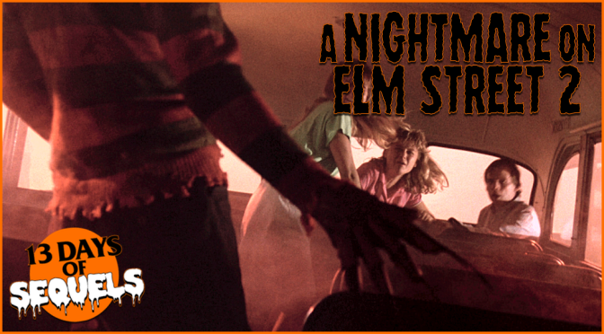 13 Days of Sequels: A NIGHTMARE ON ELM STREET 2