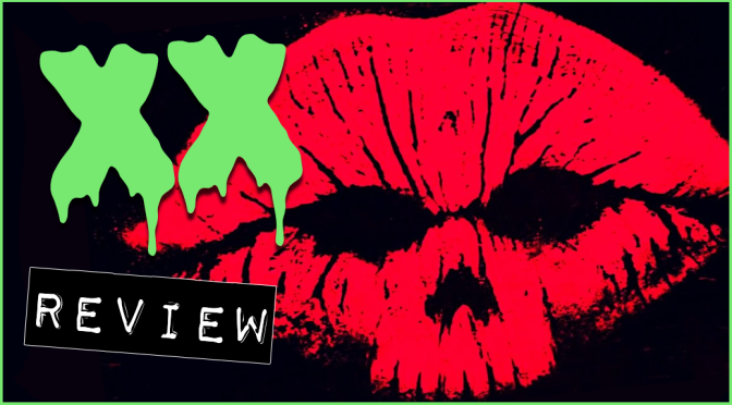 """XX"" (2017) REVIEW"
