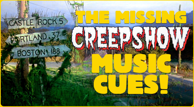 "THE MISSING ""CREEPSHOW"" MUSIC CUES!"