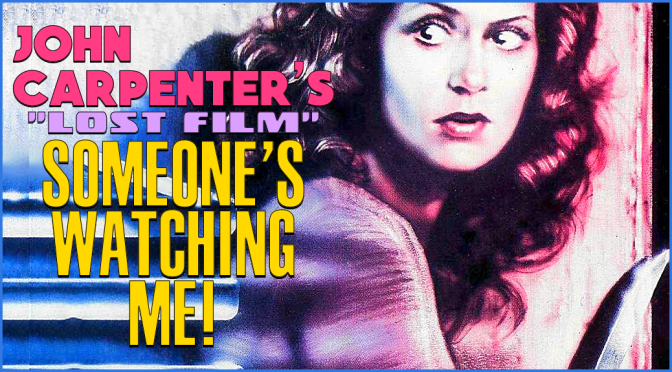 "WATCH THIS: John Carpenter's ""Lost Film"", SOMEONE'S WATCHING ME!"