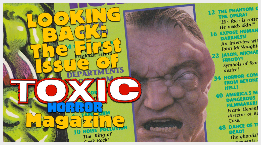 Looking Back The First Issue Of Toxic Horror Magazine Camera Viscera