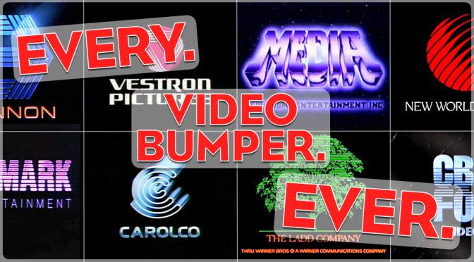 Every. Video Bumper. Ever.