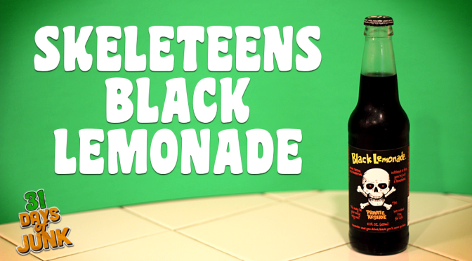 31 Days of Junk: Skeleteens Black Lemonade (#10)