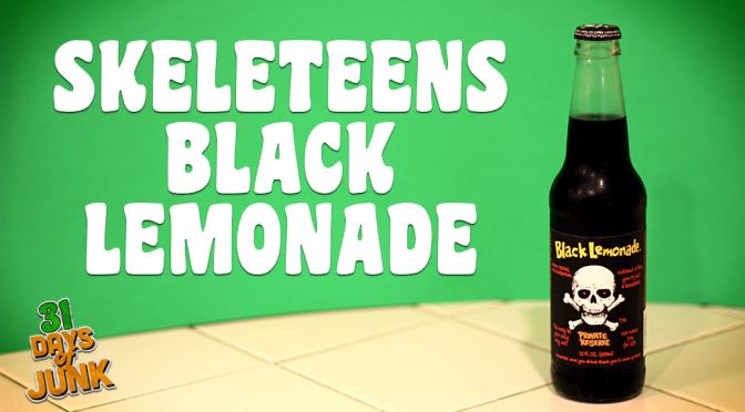31 Days of Junk: Skeleteens Black Lemonade (#10)