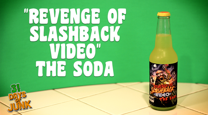 "31 Days of Junk: ""Revenge of Slashback Video"" The Soda (#3)"