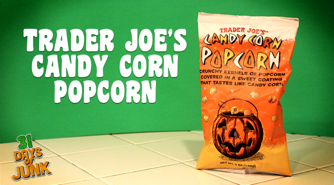31 Days of Junk: Trader Joe's Candy Corn Popcorn (#9)