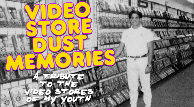 VIDEO STORE DUST MEMORIES